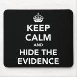 Guarde la calma y oculte las pruebas tapete de ratones