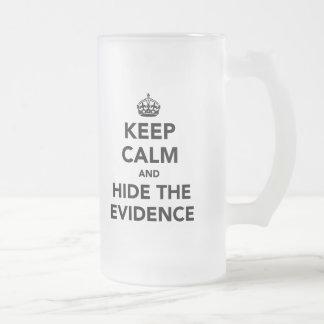 Guarde la calma y oculte las pruebas tazas