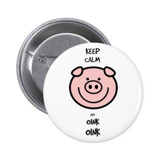 ¡Guarde la calma y oink, oink! Pin Redondo De 2 Pulgadas