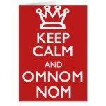 Guarde la calma y OmNom Nom Felicitación