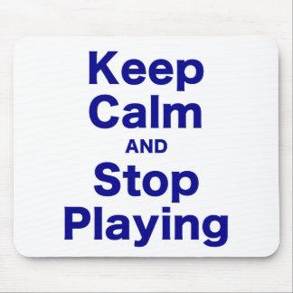 Guarde la calma y pare el jugar alfombrilla de ratones