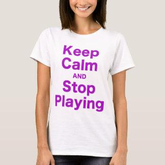 Guarde la calma y pare el jugar playera