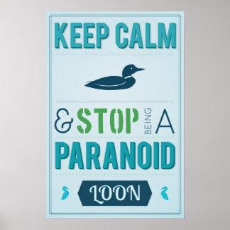 Guarde la calma y pare el ser un bribón paranoico póster
