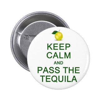 Guarde la calma y pase el botón del Tequila Pin Redondo De 2 Pulgadas