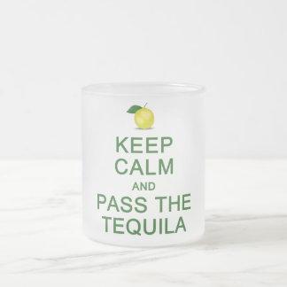 Guarde la calma y pase la taza del Tequila - elija