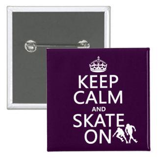 Guarde la calma y patine en (rollerskates) (cualqu pin