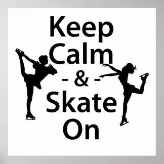 Guarde la calma y patine encendido póster