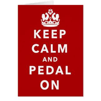 Guarde la calma y Pedal encendido Tarjeta De Felicitación