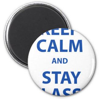 Guarde la calma y permanezca con clase imán redondo 5 cm