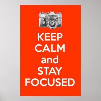 Guarde la calma y permanezca enfocado póster