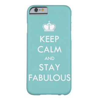 Guarde la calma y permanezca fabuloso funda para iPhone 6 barely there