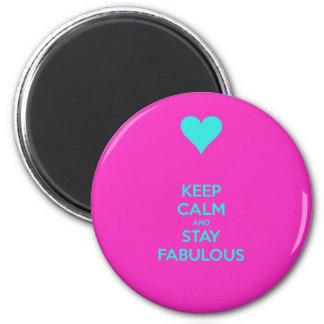 Guarde la calma y permanezca fabuloso imán redondo 5 cm