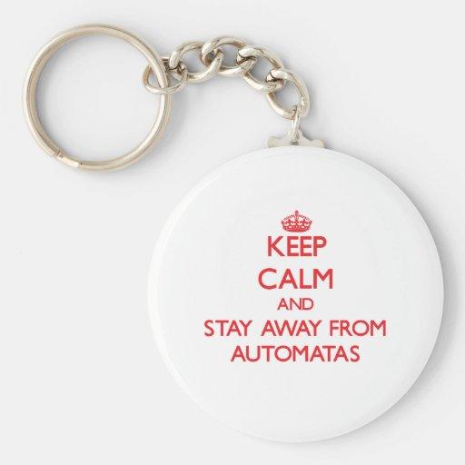 Guarde la calma y permanezca lejos de Automatas Llaveros