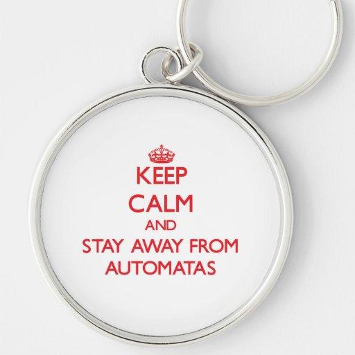 Guarde la calma y permanezca lejos de Automatas Llavero Personalizado