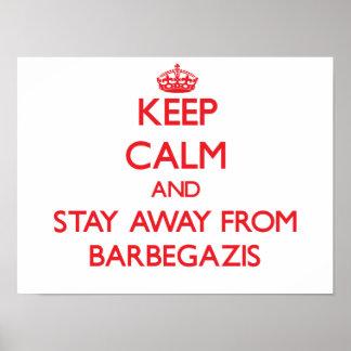 Guarde la calma y permanezca lejos de Barbegazis Posters