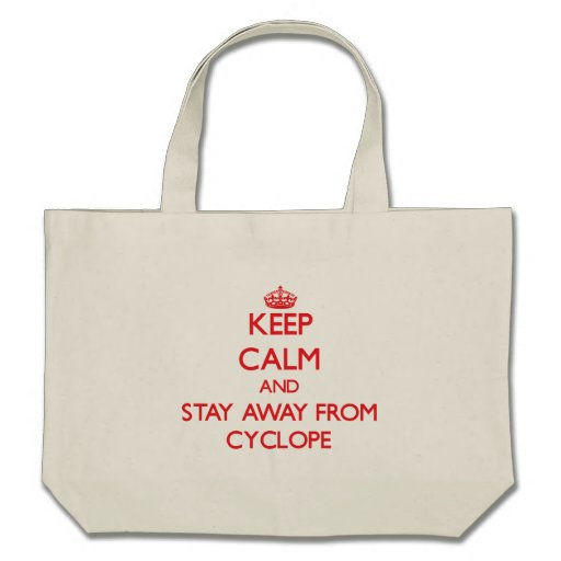Guarde la calma y permanezca lejos de Cyclope Bolsa De Mano