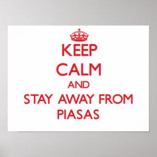 Guarde la calma y permanezca lejos de Piasas Posters