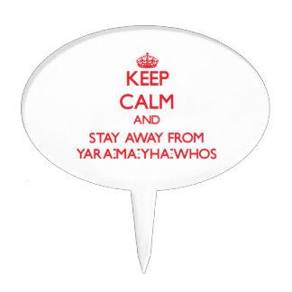 Guarde la calma y permanezca lejos de Yara-mA-yha- Palillos De Tarta