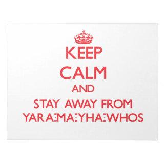 Guarde la calma y permanezca lejos de Yara-mA-yha- Bloc De Papel