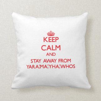 Guarde la calma y permanezca lejos de Yara-mA-yha- Almohadas