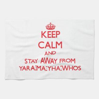 Guarde la calma y permanezca lejos de Yara-mA-yha- Toallas