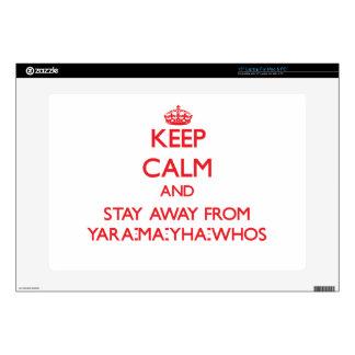 Guarde la calma y permanezca lejos de Yara-mA-yha- Skins Para 38,1cm Portátiles