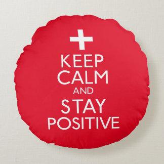 Guarde la calma y permanezca positivo cojín redondo