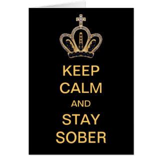 Guarde la calma y permanezca sobrio tarjeta de felicitación
