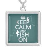 Guarde la calma y pesque encendido - los colores a colgantes