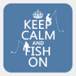 Guarde la calma y pesque encendido - los colores a calcomania cuadradas personalizadas