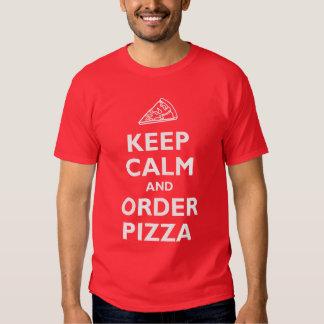 Guarde la calma y pida la pizza camisas