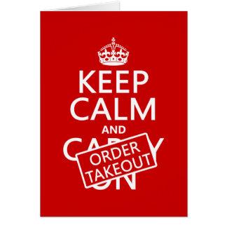 Guarde la calma y pida para llevar en cualquier c tarjetas