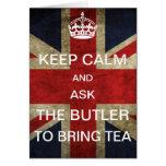 Guarde la calma y pida que el mayordomo traiga té tarjeton