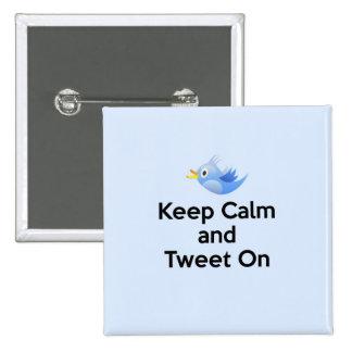 Guarde la calma y pie encendido, Bluebird Pin
