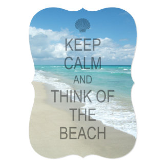 """Guarde la calma y piense en la playa invitación 5"""" x 7"""""""