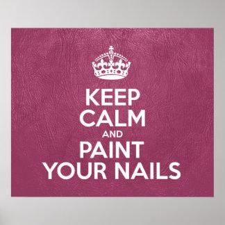 Guarde la calma y pinte sus clavos - cuero rosado poster