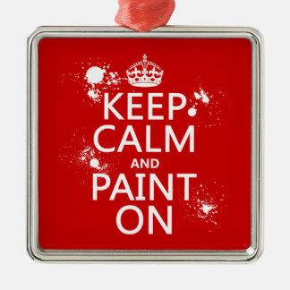 Guarde la calma y píntela en (en todos los adorno navideño cuadrado de metal