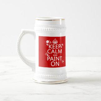 Guarde la calma y píntela en (en todos los jarra de cerveza