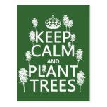Guarde la calma y plante los árboles (todos los co tarjeta postal