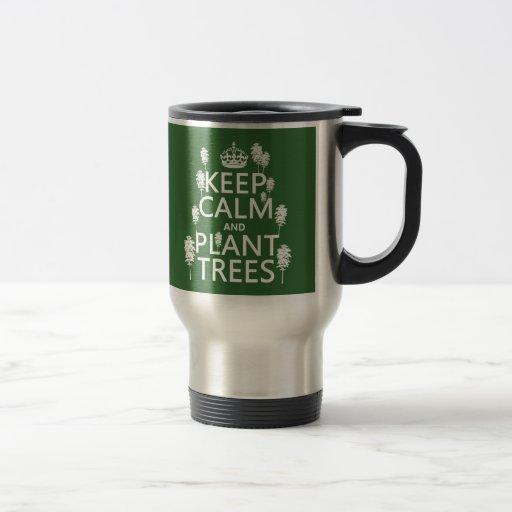 Guarde la calma y plante los árboles (todos los co tazas de café