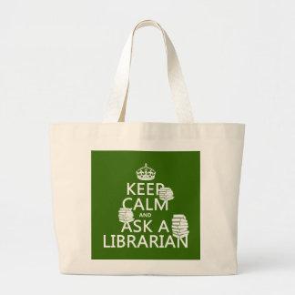 Guarde la calma y pregunte a bibliotecario bolsa tela grande
