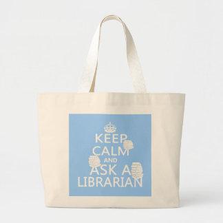 Guarde la calma y pregunte a bibliotecario bolsas de mano