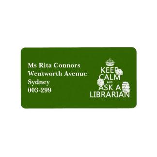 Guarde la calma y pregunte a bibliotecario (cualqu etiquetas de dirección