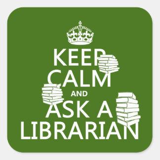 Guarde la calma y pregunte a bibliotecario cualqu calcomanías cuadradas