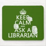 Guarde la calma y pregunte a bibliotecario (cualqu tapetes de raton