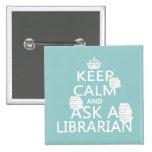 Guarde la calma y pregunte a bibliotecario pins