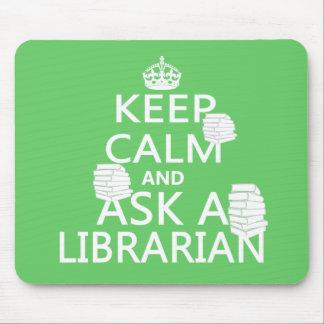 Guarde la calma y pregunte a bibliotecario tapetes de raton