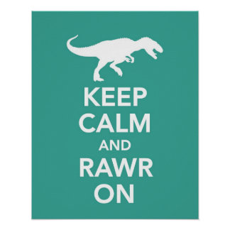 Guarde la calma y Rawr en el poster o la impresión