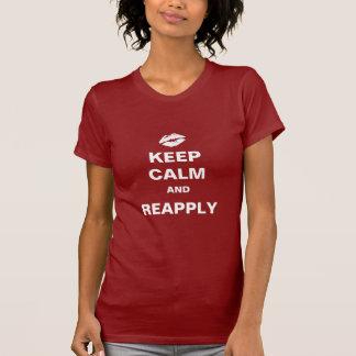 Guarde la calma y reaplique camiseta