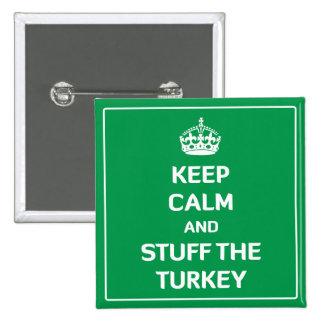 Guarde la calma y rellene la Turquía Pin